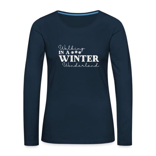 Walking In a Winter Wonderland - Holiday Design - Women's Premium Slim Fit Long Sleeve T-Shirt