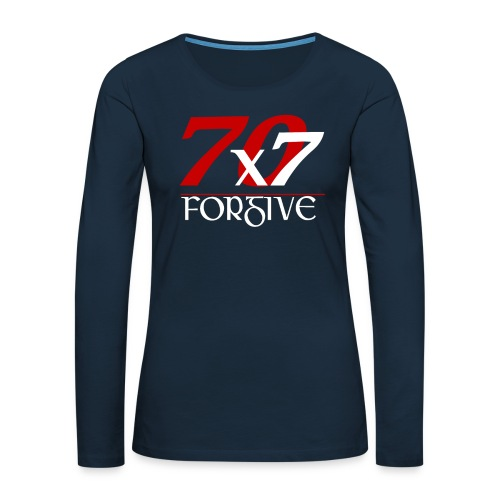 Forgive 70 x 7 times - Women's Premium Slim Fit Long Sleeve T-Shirt