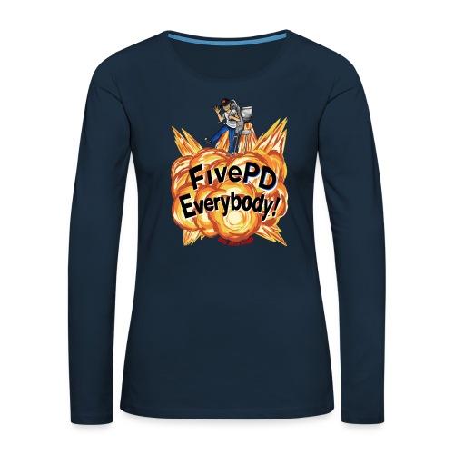 It's FivePD Everybody! - Women's Premium Slim Fit Long Sleeve T-Shirt