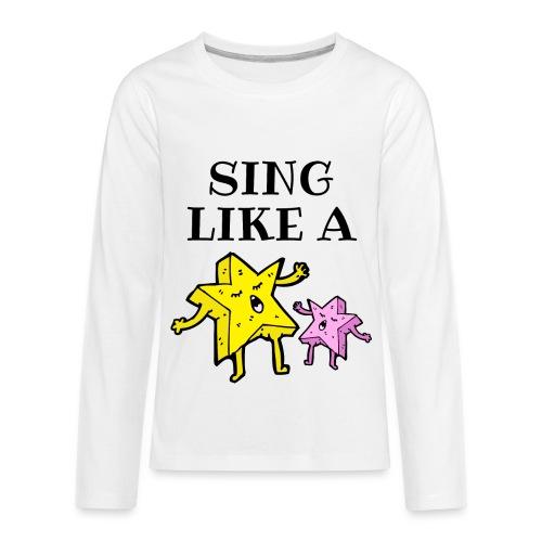 SING LIKE A STAR - Kids' Premium Long Sleeve T-Shirt