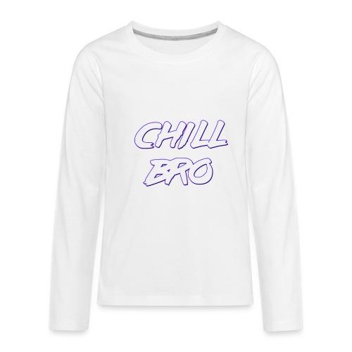 Chill Bro - Kids' Premium Long Sleeve T-Shirt