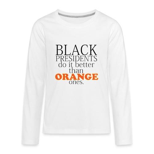 black presidents do it better - Kids' Premium Long Sleeve T-Shirt