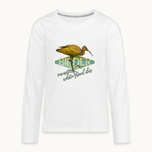 BIRDER - White-faced ibis - Carolyn Sandstrom - Kids' Premium Long Sleeve T-Shirt