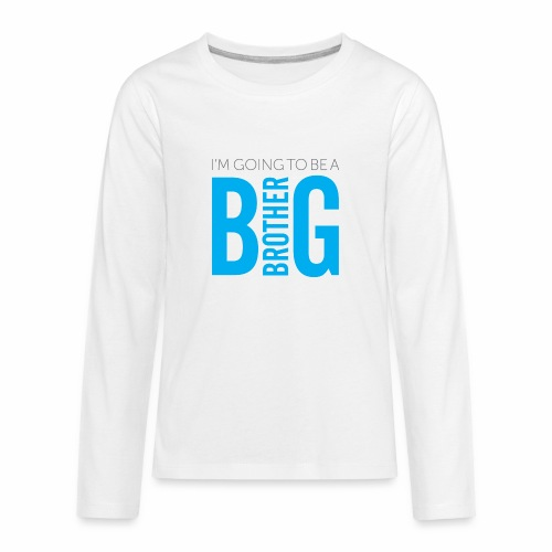 I'm Going to Be A Big Brother - Kids' Premium Long Sleeve T-Shirt