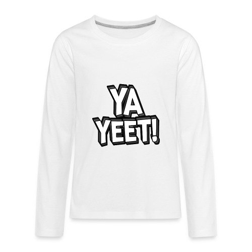 YA YEET! - Kids' Premium Long Sleeve T-Shirt