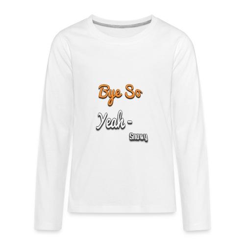 Bye So Yeah! - Kids' Premium Long Sleeve T-Shirt