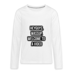 Hey Guys, Wassup, Welcome To A Video. - Kids' Premium Long Sleeve T-Shirt