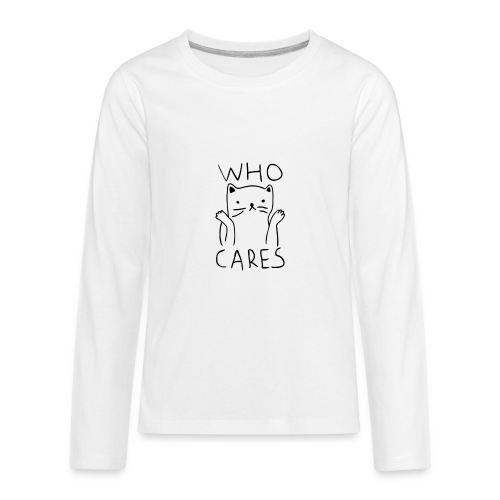 who cares - Kids' Premium Long Sleeve T-Shirt