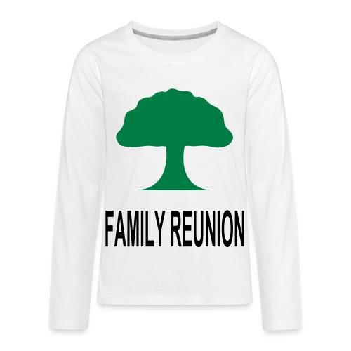 ***12% Rebate - See details!*** FAMILY REUNION add - Kids' Premium Long Sleeve T-Shirt