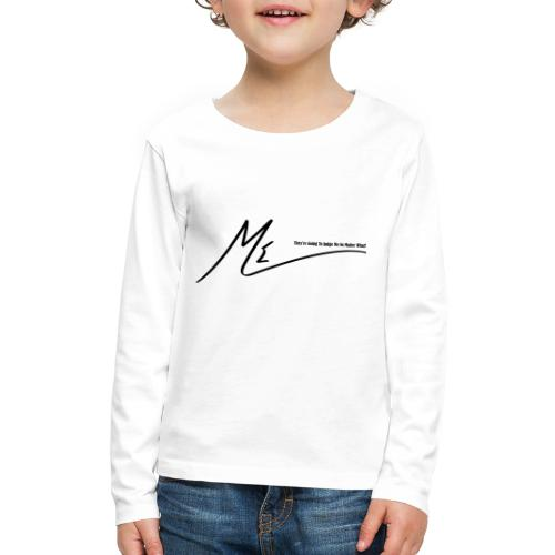 They're Going To Judge Me No Matter What! - Kids' Premium Long Sleeve T-Shirt