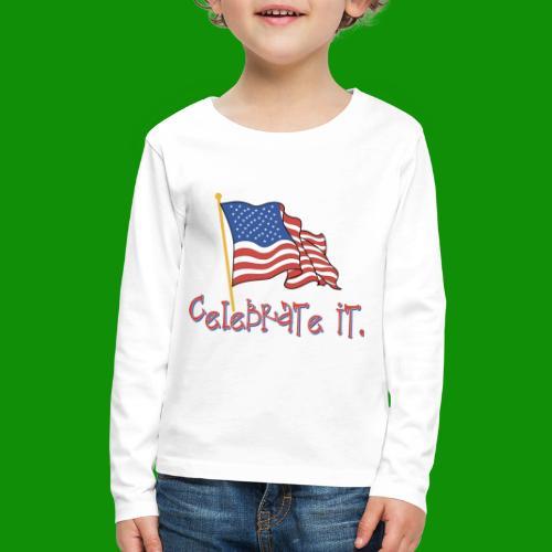 USA Celebrate It - Kids' Premium Long Sleeve T-Shirt