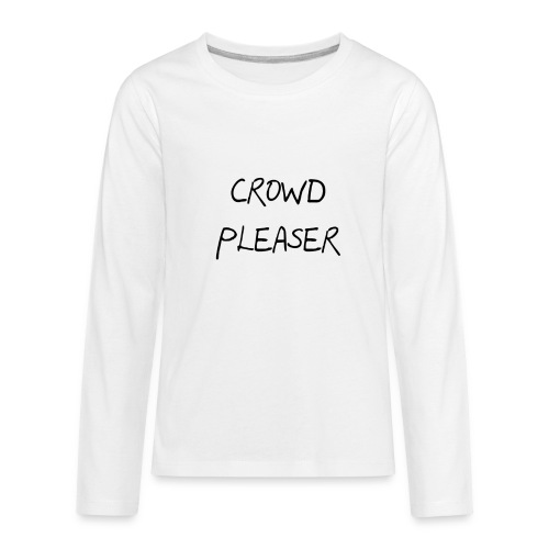 CROWDPLEASER - Kids' Premium Long Sleeve T-Shirt