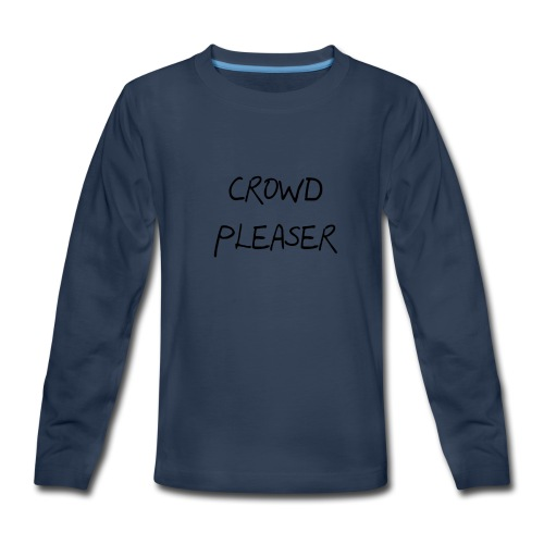 CROWDPLEASER - Kids' Premium Long Sleeve T-Shirt