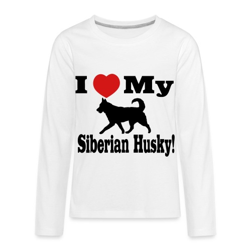 I Love my Siberian Husky - Kids' Premium Long Sleeve T-Shirt