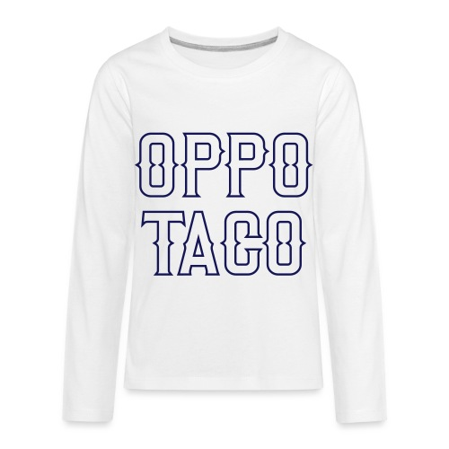Oppo Taco (Los Angeles) - Kids' Premium Long Sleeve T-Shirt