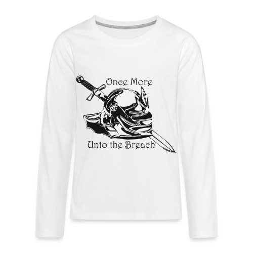 Once More... Unto the Breach Medieval T-shirt - Kids' Premium Long Sleeve T-Shirt