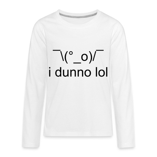 i dunno lol - Kids' Premium Long Sleeve T-Shirt