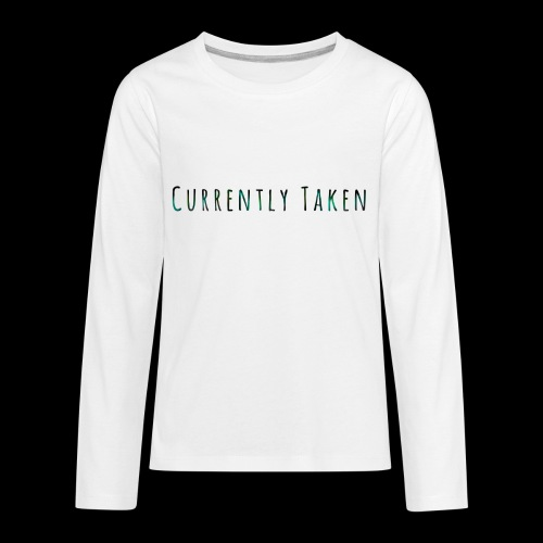 Currently Taken T-Shirt - Kids' Premium Long Sleeve T-Shirt