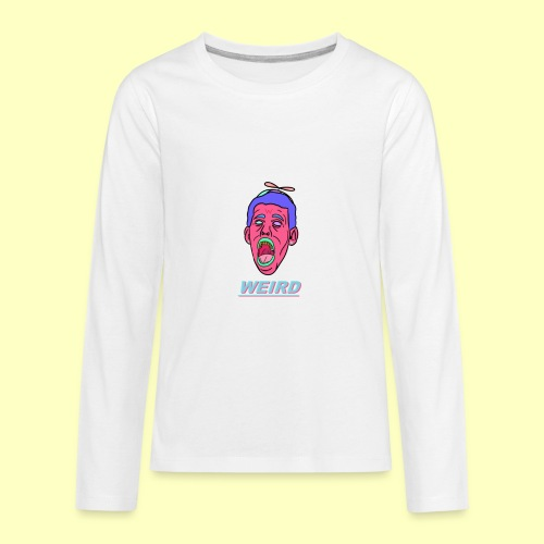 WEIRD - Kids' Premium Long Sleeve T-Shirt