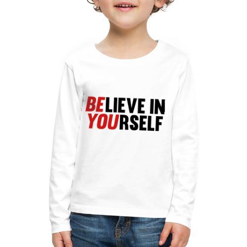 Believe in Yourself - Kids' Premium Long Sleeve T-Shirt