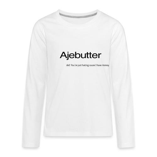 ajebutter - Kids' Premium Long Sleeve T-Shirt