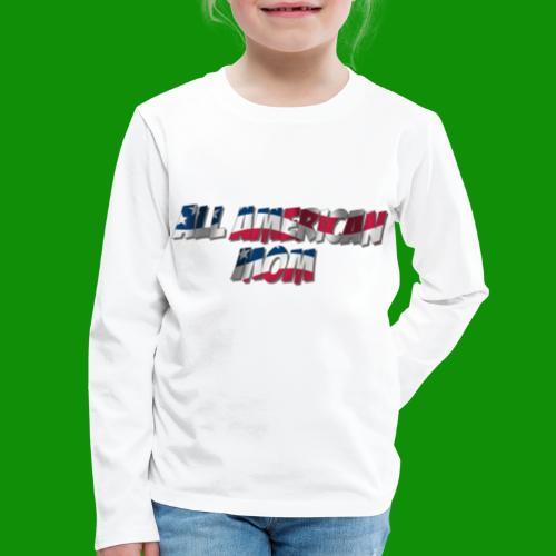 ALL AMERICAN MOM - Kids' Premium Long Sleeve T-Shirt