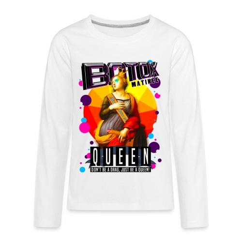 BOTOX MATINEE QUEEN T-SHIRT - Kids' Premium Long Sleeve T-Shirt