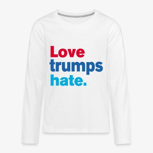 Love Trumps Hate - Kids' Premium Long Sleeve T-Shirt