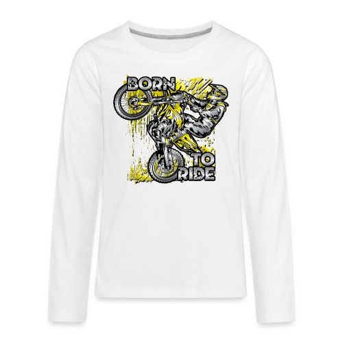 Born To Ride Motorcycles - Kids' Premium Long Sleeve T-Shirt