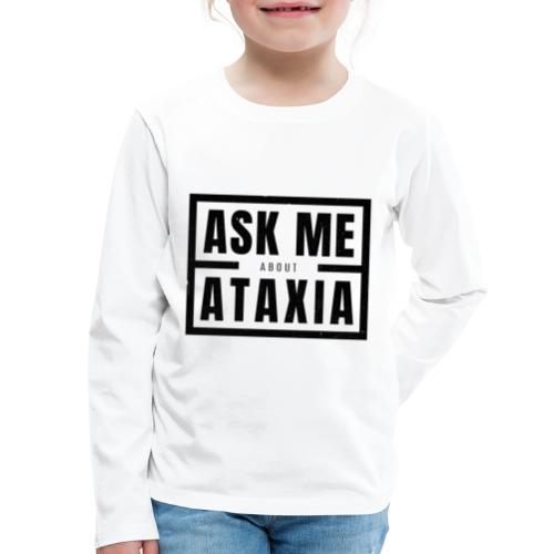 Ask Me About Ataxia Black - Kids' Premium Long Sleeve T-Shirt
