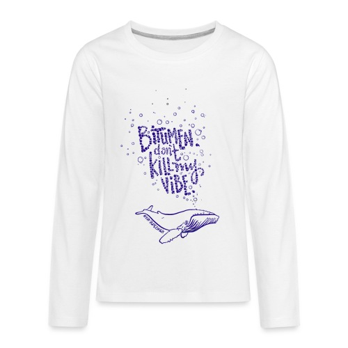 bitumen don't kill my vibe - navy - Kids' Premium Long Sleeve T-Shirt