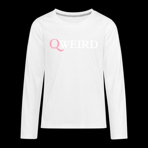 (Q)weird - Kids' Premium Long Sleeve T-Shirt