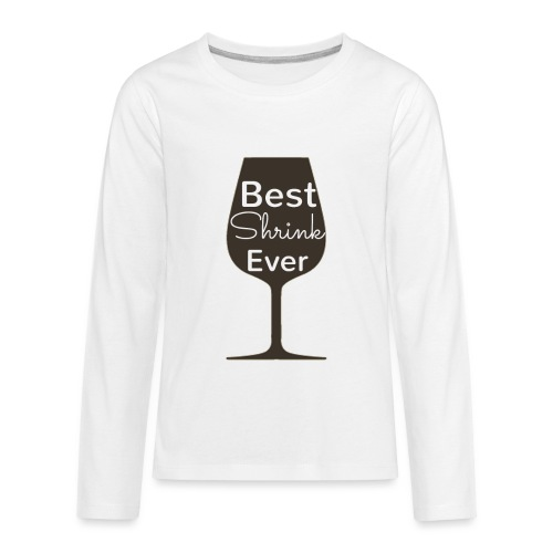 Alcohol Shrink Is The Best Shrink - Kids' Premium Long Sleeve T-Shirt
