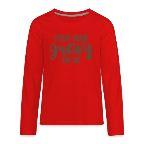 Pour Some Gravy On Me - Kids' Premium Long Sleeve T-Shirt