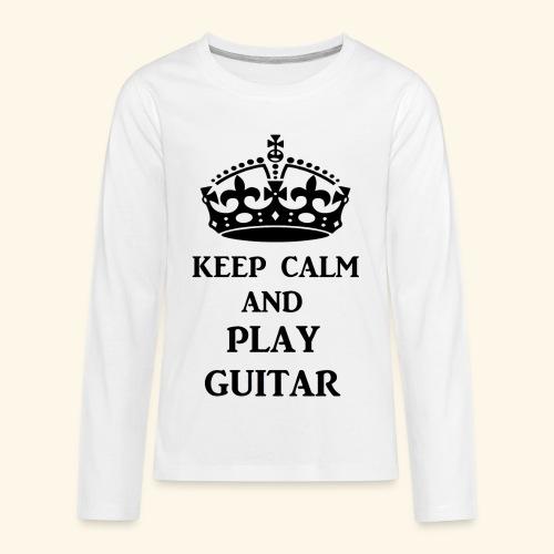 keep calm play guitar blk - Kids' Premium Long Sleeve T-Shirt