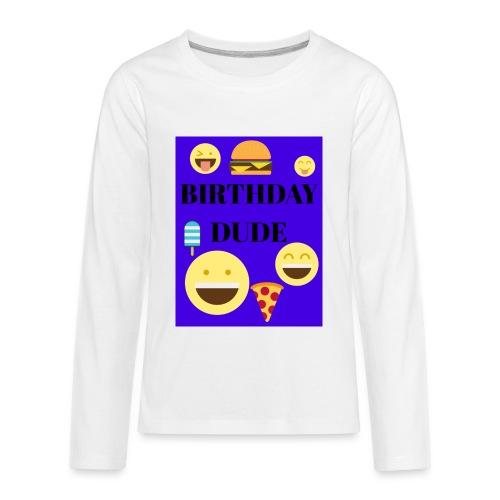 Birthday Dude - Kids' Premium Long Sleeve T-Shirt