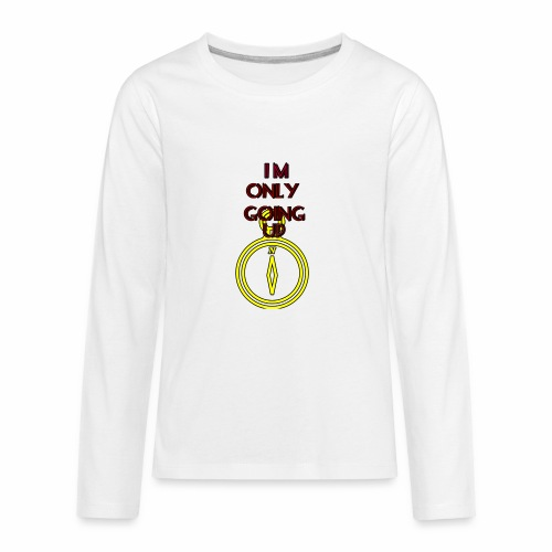 Im only going up - Kids' Premium Long Sleeve T-Shirt