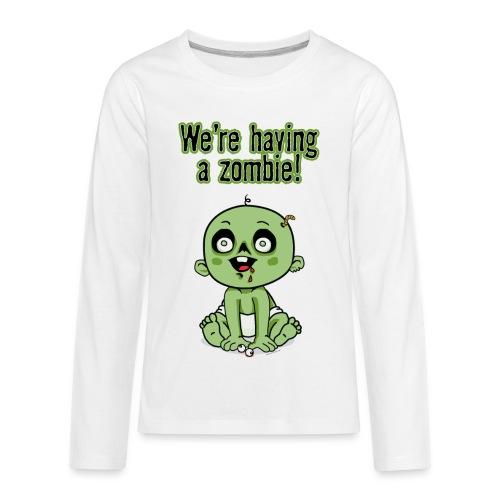 We're Having A Zombie! - Kids' Premium Long Sleeve T-Shirt
