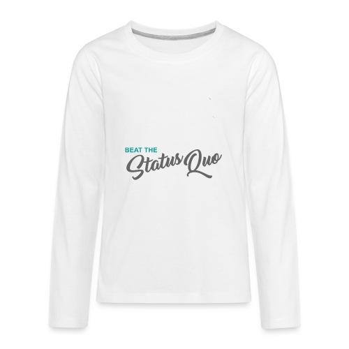 Beat The Status Quo - Kids' Premium Long Sleeve T-Shirt