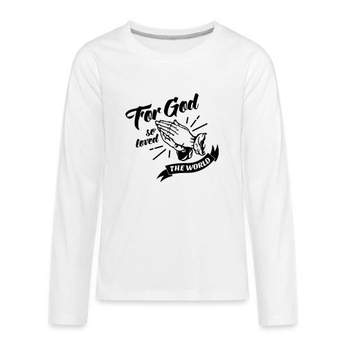For God So Loved The World… - Alt. Design (Black) - Kids' Premium Long Sleeve T-Shirt