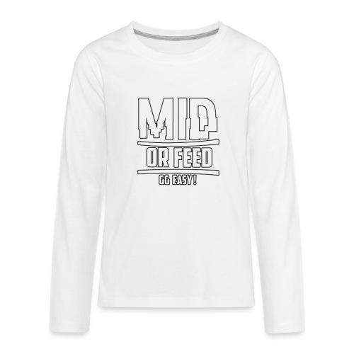 MID OR FEED - Kids' Premium Long Sleeve T-Shirt