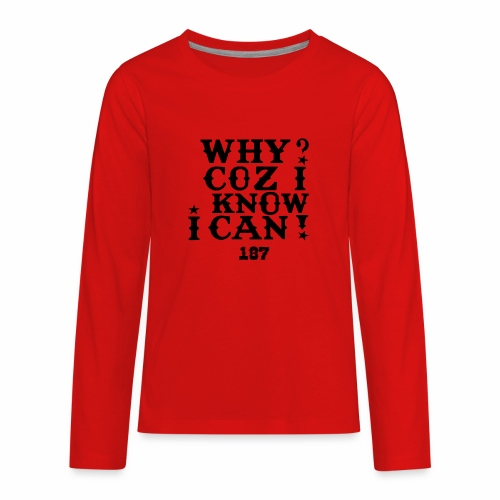 Why Coz I Know I Can 187 Positive Affirmation Logo - Kids' Premium Long Sleeve T-Shirt