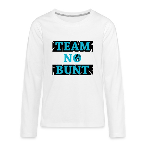 Team No Bunt - Kids' Premium Long Sleeve T-Shirt
