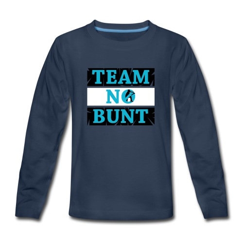 Team No Bunt - Kids' Premium Long Sleeve T-Shirt