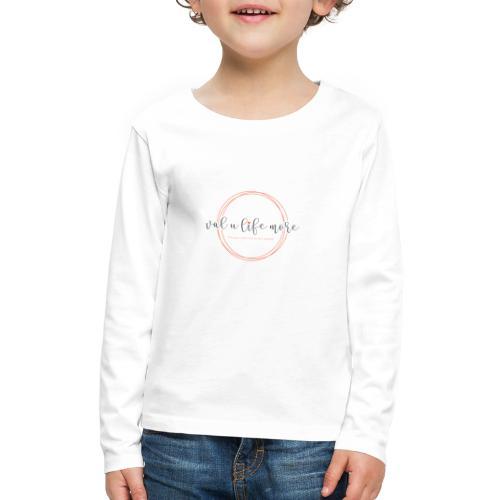 Val U Life More logo - Kids' Premium Long Sleeve T-Shirt