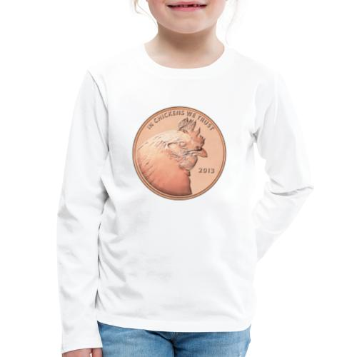 In chickens we trust - Kids' Premium Long Sleeve T-Shirt