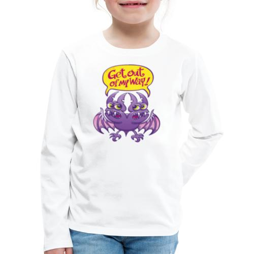 Get out of my way two-headed bat - Kids' Premium Long Sleeve T-Shirt