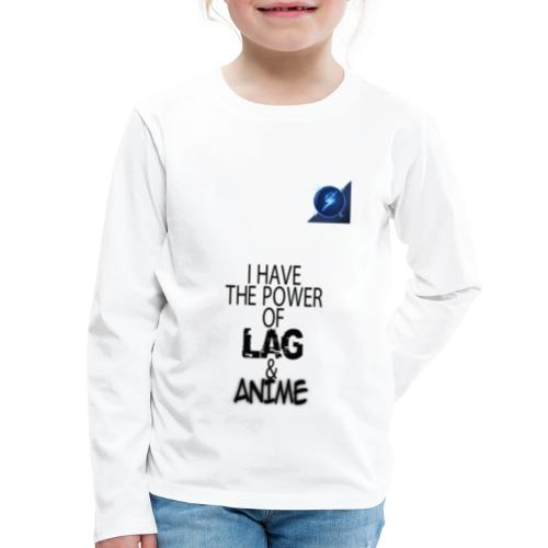 I Have The Power of Lag & Anime - Kids' Premium Long Sleeve T-Shirt