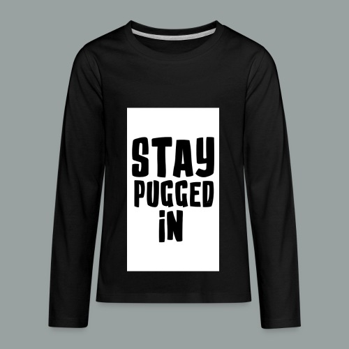 Stay Pugged In Clothing - Kids' Premium Long Sleeve T-Shirt