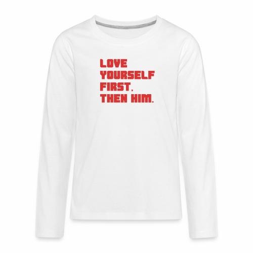 Love Yourself First - Kids' Premium Long Sleeve T-Shirt